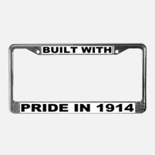 Built With Pride In 1914 License Plate Frame