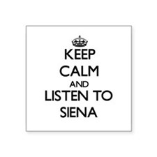 Keep Calm and listen to Siena Sticker