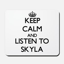 Keep Calm and listen to Skyla Mousepad