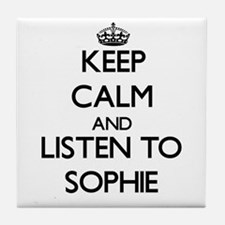 Keep Calm and listen to Sophie Tile Coaster