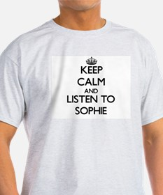 Keep Calm and listen to Sophie T-Shirt