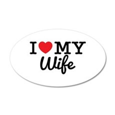 I Love My Wife 20x12 Oval Wall Decal