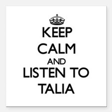 """Keep Calm and listen to Talia Square Car Magnet 3"""""""