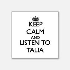 Keep Calm and listen to Talia Sticker