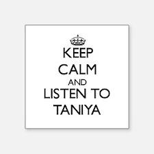 Keep Calm and listen to Taniya Sticker
