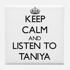 Keep Calm and listen to Taniya Tile Coaster