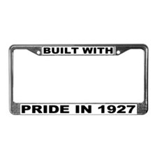 Built With Pride In 1927 License Plate Frame