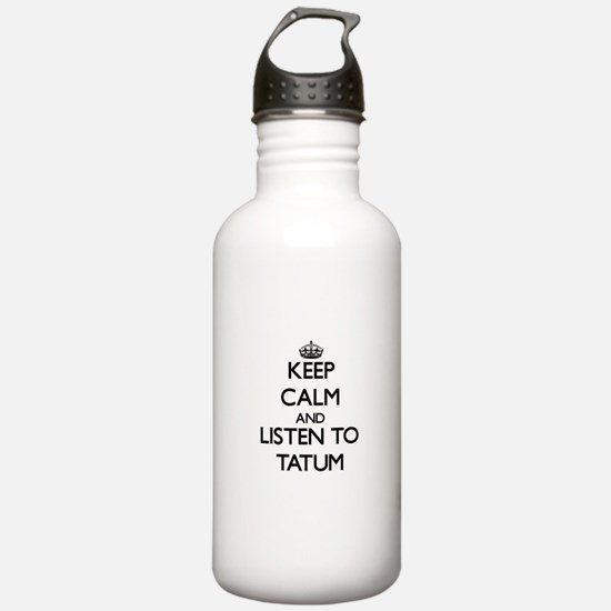 Keep Calm and listen to Tatum Water Bottle