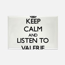 Keep Calm and listen to Valerie Magnets