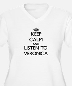 Keep Calm and listen to Veronica Plus Size T-Shirt