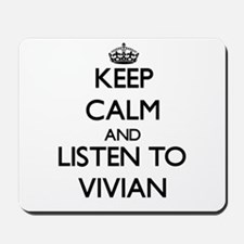 Keep Calm and listen to Vivian Mousepad