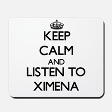 Keep Calm and listen to Ximena Mousepad