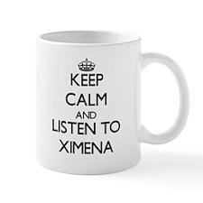 Keep Calm and listen to Ximena Mugs