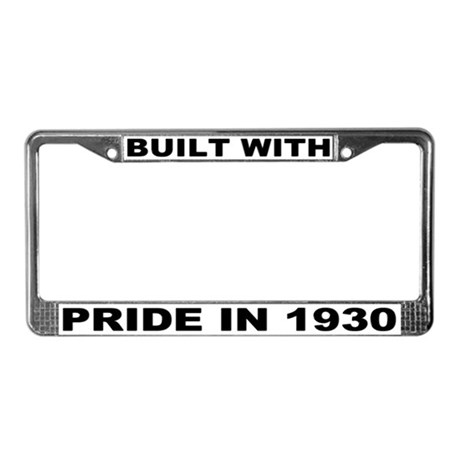 Built With Pride In 1930 License Plate Frame