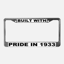 Built With Pride In 1933 License Plate Frame