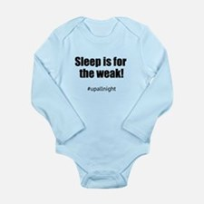 Sleep Is For The Weak- Long Sleeve Infant Bodysuit
