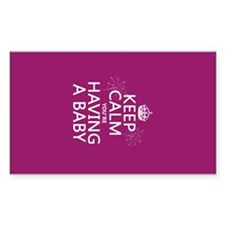 Keep Calm Youre Having a Baby Decal