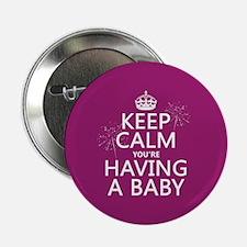 "Keep Calm Youre Having a Baby 2.25"" Button"