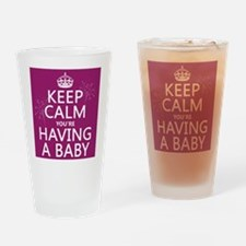 Keep Calm Youre Having a Baby Drinking Glass
