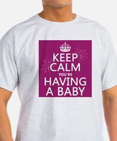 Keep Calm Youre Having a Baby T-Shirt