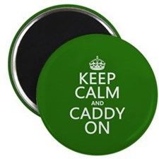 Keep Calm and Caddy On Magnets