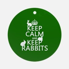 Keep Calm and Keep Rabbits Ornament (Round)