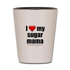 """Love My Sugar Mama"" Shot Glass"