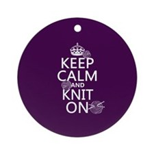 Keep Calm and Knit On Ornament (Round)