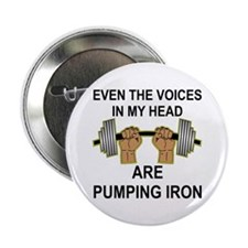 "Voices Are Pumping Iron 2.25"" Button"