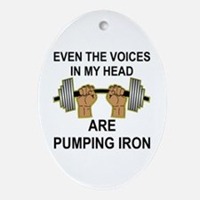 Voices Are Pumping Iron Ornament (Oval)
