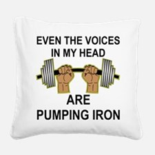 Voices Are Pumping Iron Square Canvas Pillow