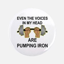 """Voices Are Pumping Iron 3.5"""" Button"""