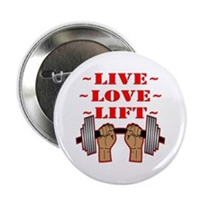 "Weightlifting Live Love Lift 2.25"" Button"