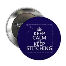 """Keep Calm and Keep Stitching 2.25"""" Button"""