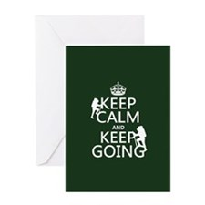 Keep Calm and Keep Going Greeting Cards