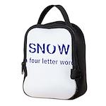SNOW a four litter word Neoprene Lunch Bag