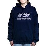 SNOW a four litter word Hooded Sweatshirt