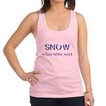 SNOW a four litter word Racerback Tank Top