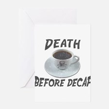 Death Before Decaf Greeting Cards