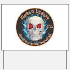 Legion of Evil Bus Drivers Yard Sign