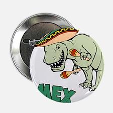 "T-Mex T-Rex Mexican Tyrannosaurus Dinosaur 2.25"" B"