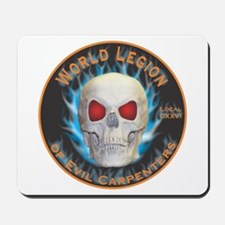 Legion of Evil Carpenters Mousepad
