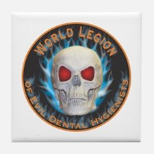 Legion of Evil Dental Hygienists Tile Coaster