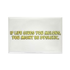 If Life Gives you Melons, You Might Be Dyslexic Ma