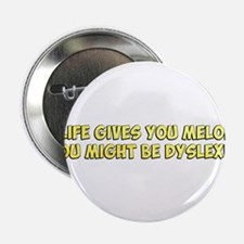 If Life Gives you Melons, You Might Be Dyslexic 2.