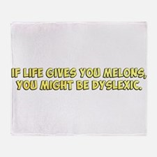 If Life Gives you Melons, You Might Be Dyslexic Th
