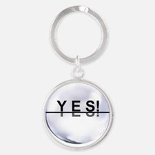 YES!  YES!  YES! Round Keychain