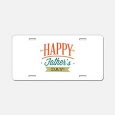 Happy Father's Day Aluminum License Plate