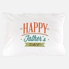 Happy Father's Day Pillow Case