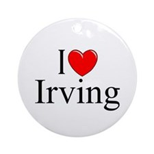 """I Love Irving"" Ornament (Round)"